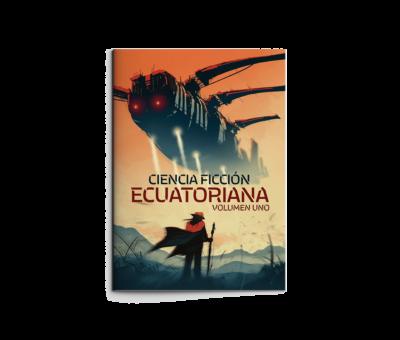 Ciencia Ficción Ecuatoriana Volumen 1 / Otros cuentos
